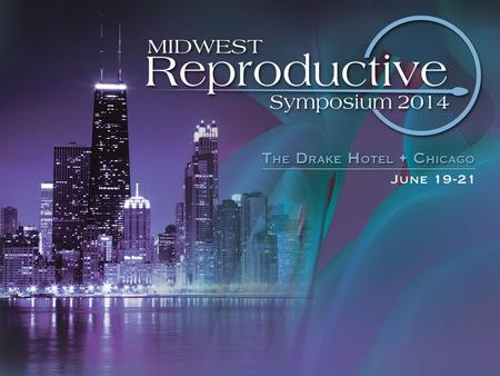 Going Global- The World is Your Playground Fellows Day Midwest Reproductive Symposium.