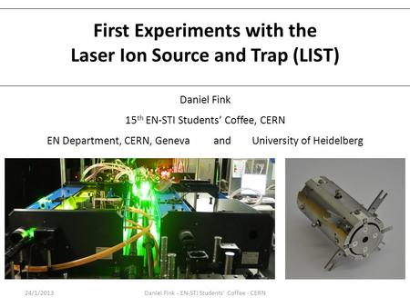 First Experiments with the Laser Ion Source and Trap (LIST)