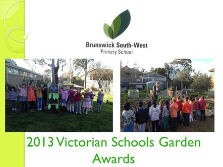 2013 Victorian Schools Garden Awards. Chris and Kay's P/1/2 Class having fun in the garden and kitchen.