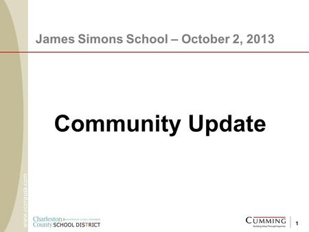 Community Update James Simons School – October 2, 2013 www.ccorpusa.com 1.
