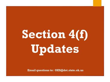 Section 4(f) Updates  questions to: