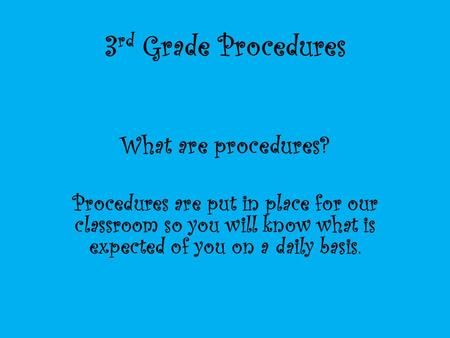 3rd Grade Procedures What are procedures?