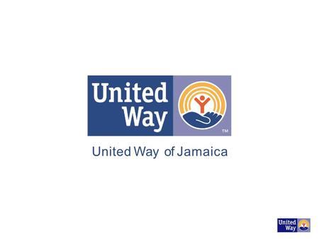 United Way of Jamaica. History Since its inception in 1985, The United Way of Jamaica has been investing in early childhood education by funding various.