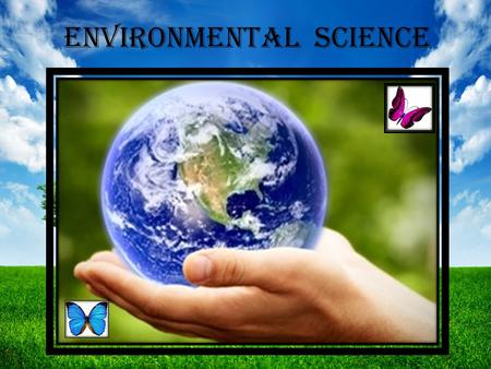 Environmental science. OBJECTIVES of teaching evs Develop Curiosity Nurture Curiosity & Creativity Acquire cognitive Skill Psychomotor skills Self -