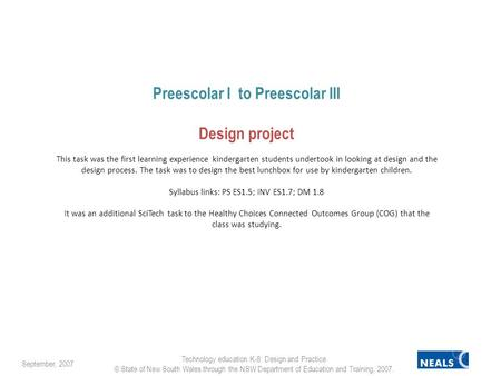 Preescolar I to Preescolar III Design project This task was the first learning experience kindergarten students undertook in looking at design and the.