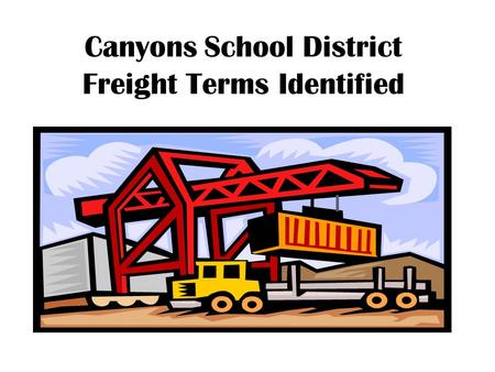 Canyons School District Freight Terms Identified.