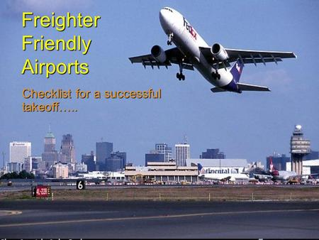 Freighter Friendly Airports Checklist for a successful takeoff…..