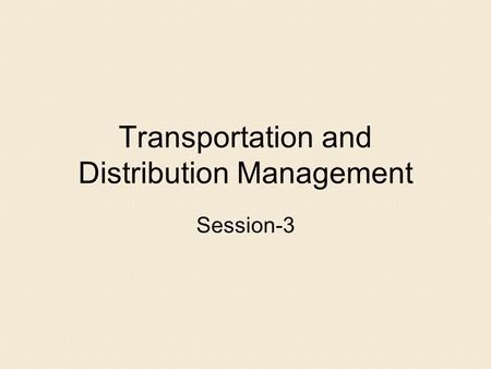 Transportation and Distribution Management