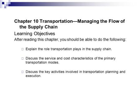 Chapter 10 Transportation—Managing the Flow of the Supply Chain