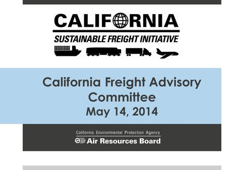 California Freight Advisory Committee May 14, 2014.