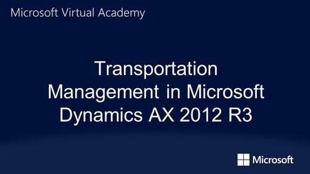 Transportation Management in Microsoft Dynamics AX 2012 R3
