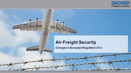 Air Freight Security Changes in European Regulation 2013.