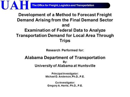 The Office for Freight, Logistics and Transportation Development of a Method to Forecast Freight Demand Arising from the Final Demand Sector and Examination.