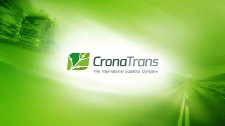 LLC «CronaTrans» is the successful, dynamic development transportation Company. Using our international experience and all innovations in transportation.