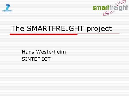 The SMARTFREIGHT project Hans Westerheim SINTEF ICT.