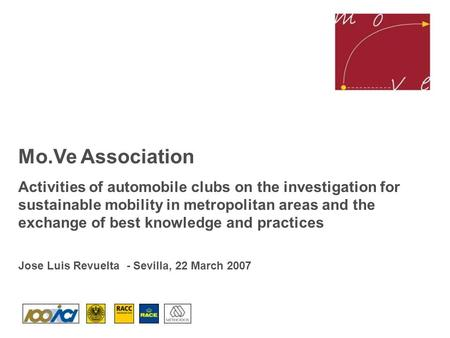 Mo.Ve Association Activities of automobile clubs on the investigation for sustainable mobility in metropolitan areas and the exchange of best knowledge.