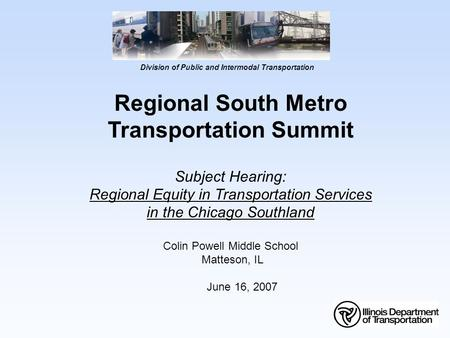 Division of Public and Intermodal Transportation Regional South Metro Transportation Summit Subject Hearing: Regional Equity in Transportation Services.
