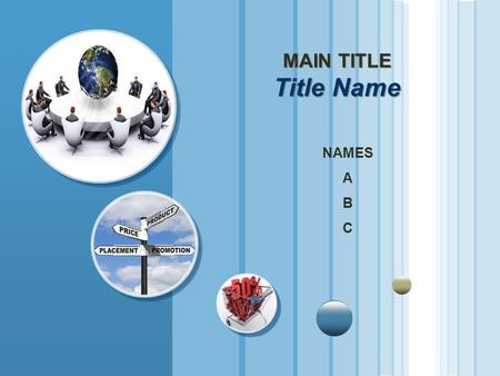 MAIN TITLE Title Name NAMES A B C. CASE STUDY WHAT IS PRICE ? PRICE The amount of money charged for a product or service, or the sum of the values that.