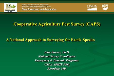 United States Department of Agriculture Animal and Plant Health Inspection Service Plant Protection and Quarantine Cooperative Agriculture Pest Survey.