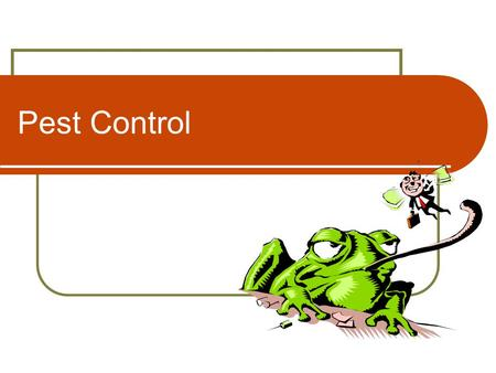 Pest Control. 22 Dec 072 What do pests do? Pests can: Contaminate food (droppings  bacteria)* Spoil food by eating part of it Carry disease.
