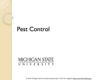 © 2009 Michigan State University licensed under CC-BY-SA, original at  Pest Control.
