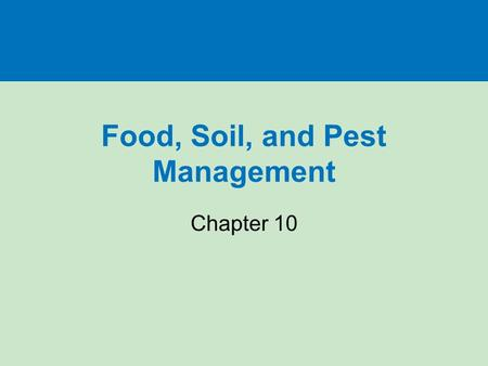 Food, <strong>Soil</strong>, <strong>and</strong> Pest Management