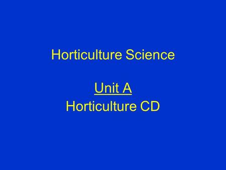 Horticulture Science Unit A Horticulture CD Understanding Integrated Pest Management Problem Area 5.
