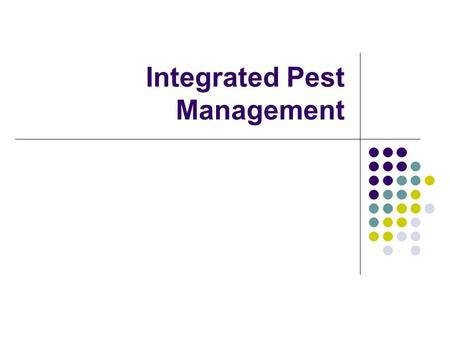 Integrated Pest Management. What is a Pest? Any organism that spreads disease, destroys property, competes with people for resources such as food, or.