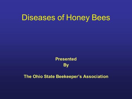Presented By The Ohio State Beekeeper's Association