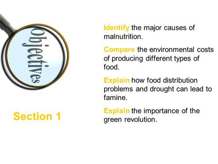Section 1 Identify the major causes of malnutrition.