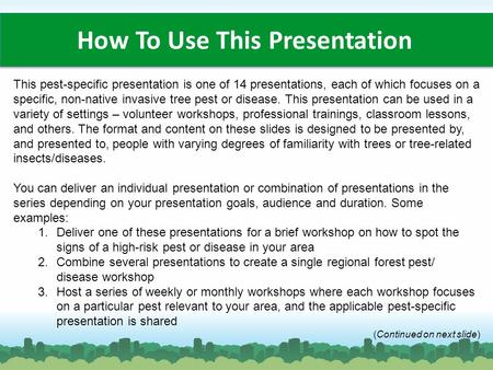 How To Use This Presentation This pest-specific presentation is one of 14 presentations, each of which focuses on a specific, non-native invasive tree.
