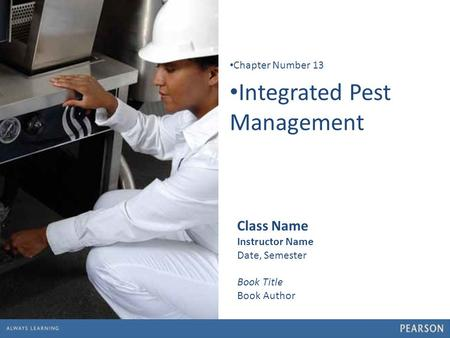 1 Integrated Pest Management Chapter Number 13 Class Name Instructor Name Date, Semester Book Title Book Author.