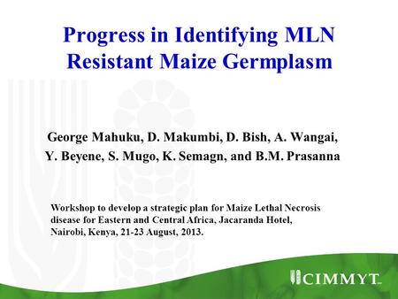 Progress in Identifying MLN Resistant Maize Germplasm