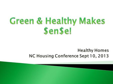 Healthy Homes NC Housing Conference Sept 10, 2013.