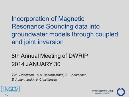 Incorporation of Magnetic Resonance Sounding data into groundwater models through coupled and joint inversion 8th Annual Meeting of DWRIP 2014 JANUARY.