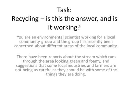 Task: Recycling – is this the answer, and is it working?