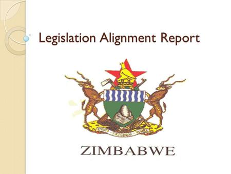 Legislation Alignment Report. Drafting process regarding aligning legislation to the SADC seed system Variety Release and Seed Certification ◦ Seed Act.