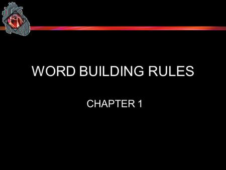 Copyright © 2003 by Delmar Learning, a division of Thomson Learning, Inc. ALL RIGHTS RESERVED 1 WORD BUILDING RULES CHAPTER 1.