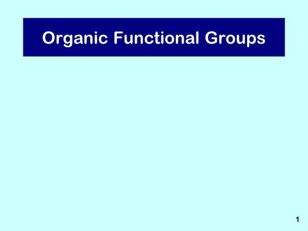 Organic Functional Groups 1. Cyclic Compounds 3.