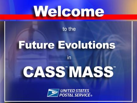 CASS™ CYCLE L 2007 – 2008 The core function of Intelligent Mail & Address Quality (IMAQ) is to provide value-added product and service offerings. These.