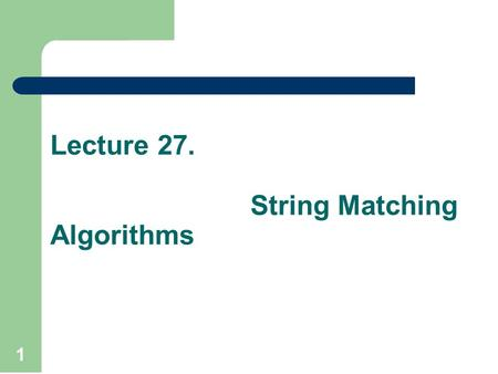 Lecture 27. String Matching Algorithms 1. Floyd algorithm help to find the shortest path between every pair of vertices of a graph. Floyd graph may contain.