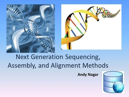 Next Generation Sequencing, Assembly, and Alignment Methods