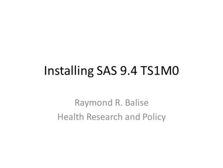 Raymond R. Balise Health Research and Policy
