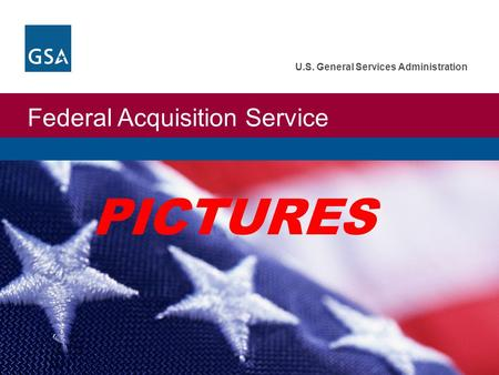 Federal Acquisition Service U.S. General Services Administration PICTURES.