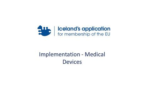 Implementation - Medical Devices. Overview Act on Medical Devices – background and overview. Surveillance - Competent authority. Directive 93/42. Directive.