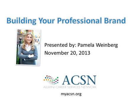 Discovering Your Personal Brand © Pamela Weinberg 20132.