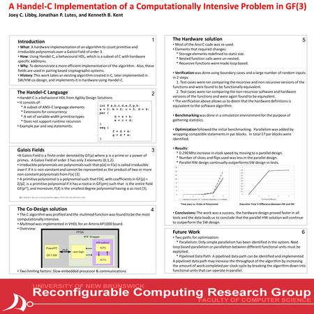 A Handel-C Implementation of a Computationally Intensive Problem in GF(3) Joey C. Libby, Jonathan P. Lutes, and Kenneth B. Kent The Handel-C Language Handel-C.
