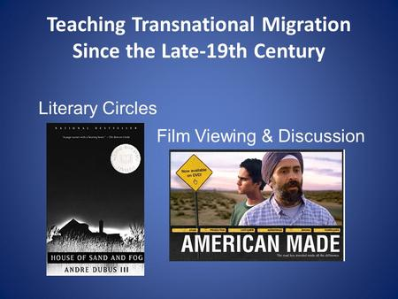 Teaching Transnational Migration Since the Late-19th Century Literary Circles Film Viewing & Discussion.