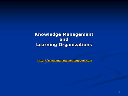1 Knowledge Management and Learning Organizations