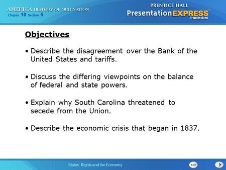Objectives Describe the disagreement over the Bank of the United States and tariffs. Discuss the differing viewpoints on the balance of federal and state.